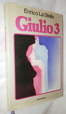 GIULIO 3 Enrico La Stella Euroclub 1979 Romanzo Racconto Narrativa Contemporanea