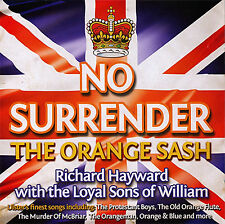 NO SURRENDER - THE ORANGE SASH   **NEW**   LOYALIST/ORANGE/ULSTER/ RANGERS/CD