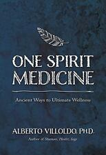 One Spirit Medicine : How Ancient Wisdom Can Inspire Self-Healing by Alberto...