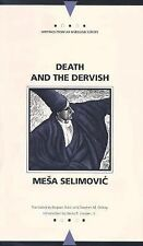 Writings from an Unbound Europe Ser.: Death and the Dervish by Mesa Selimovic...