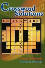 Crossword Solutions by Martha B. Edwards and Charles A. Edwards (2000,...