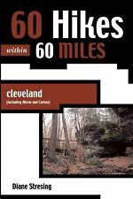 60 Hikes Within 60 Miles: Cleveland: Including Akron and Canton-ExLibrary