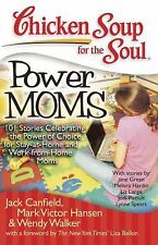 Chicken Soup for the Soul: Power Moms : 101 Stories Celebrating the Power of...