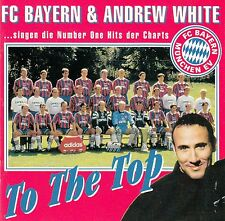 FC BAYERN MÜNCHEN & ANDREW WHITE : TO THE TOP / CD (BMG ARIOLA MÜNCHEN 1997)