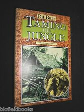 SIGNED: Taming The Jungle; Men Who Made Malaya, Pat Barr 1977-1st, Malaysia/Asia