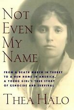 Not Even My Name: From a Death March in Turkey to a New Home in America, a Young