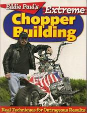 Eddie Paul's Extreme Chopper Building: Real Techniques for Outrageous Results VG