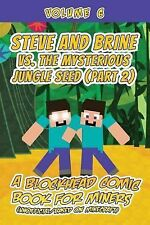 Steve and Brine vs. the Mysterious Jungle Seed (Part 2) : A Blockhead Comic...