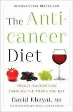 The Anticancer Diet: Reduce Cancer Risk Through the Foods You Eat by Khayat MD,