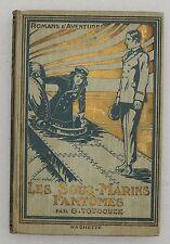 G. TOUDOUZE. Les sous-marins fantômes. Hachette 1921. Cartonnage. illustré
