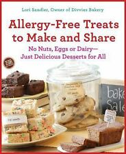 Allergy-Free Treats to Make and Share: No Nuts, Eggs, or Dairy---Just Delicious