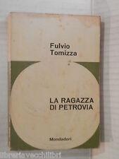 LA RAGAZZA DI PETROVIA Fulvio Tomizza Mondadori Il tornasole 1963 romanzo libro
