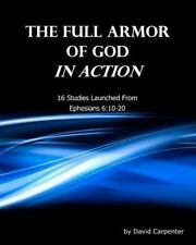 The Full Armor of God in Action by David Carpenter (2011, Paperback)
