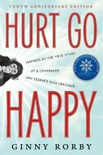 Hurt Go Happy by Ginny Rorby (2016, Paperback)