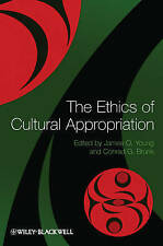 The Ethics of Cultural Appropriation, James O. Young