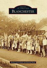 Images of America: Blanchester by Robyn Stone-Kraft and Richard Read (2016,...