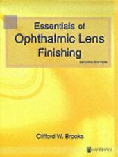 Essentials of Ophthalmic Lens Finishing by Clifford W. Brooks 2003 Hardcover