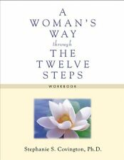 A Woman`s Way through the Twelve Steps Workbook by Stephanie S. Covington, (Pape