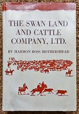 The Swan Land and Cattle Company Ltd 1971 1st Edition Wyoming Cattle History HC