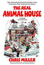 The Real Animal House : The Saga of the Fraternity That Inspired the Movie...