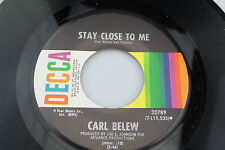 Carl Belew: Stay Close to Me / I Can Give You What You Want Now [Unplayed Copy]