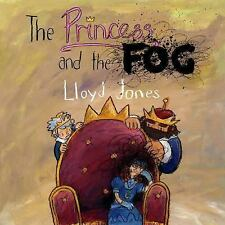 The Princess and the Fog : A Story for Children with Depression by Lloyd...