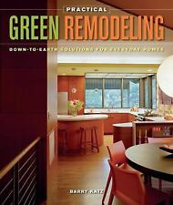 Practical Green Remodeling Down To Earth Solutions for Everyday Homes VGC