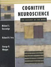 Cognitive Neuroscience: The Biology of the Mind