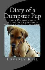 Diary of a Dumpster Pup: How a cat lover saved the life of an abandoned newborn