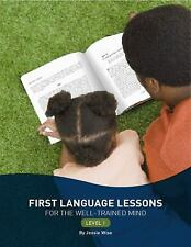 First Language Lessons Ser.: First Language Lessons : For the Well-Trained Mind