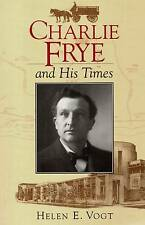 BIOGRAPHY CHARLIE FRYE AND HIS TIMES HELEN VOGT 1997