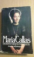 Maria Callas : The Woman Behind the Legend by Arianna Stassinopoulos (1981,...