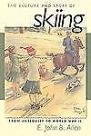 The Culture and Sport of Skiing: From Antiquity to World War ll, Allen, E. John
