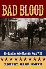 Bad Blood: The Families Who Made the West Wild