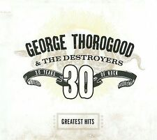 Greatest Hits: 30 Years of Rock [Digipak] by George Thorogood (Vocals/Guitar)...