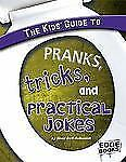 The Kids' Guide to Pranks, Tricks, and Practical Jokes (Edge Books)-ExLibrary