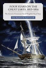 Four Years on the Great Lakes, 1813-1816: The Journal of Lieutenant David Wingfi