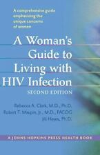 A Woman's Guide to Living with HIV Infection (A Johns Hopkins Press He-ExLibrary