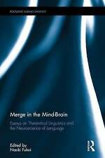 Merge in the Mind-Brain: Essays on Theoretical Linguistics and the...