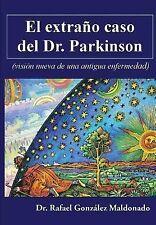 El Extraño Caso: El Extraño Caso Del Dr. Parkinson : (visión Nueva de una...