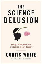 SCIENCE DELUSION - CURTIS WHITE (PAPERBACK)