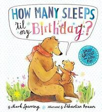How Many Sleeps 'Til My Birthday? by Mark Sperring (2016, Picture Book)