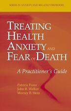 Series in Anxiety and Related Disorders: Treating Health Anxiety and Fear of...