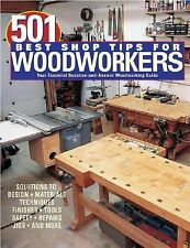 501 Best Shop Tips for Woodworkers: The Essential Question-And-Answer Woodworkin