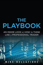 The Playbook: An Inside Look at How to Think Like a Professional Trader by Mike