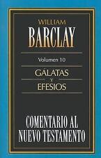 Comentario al N. T. - Gálatas y Efesios Vol. 10 by William Barclay (2009,...