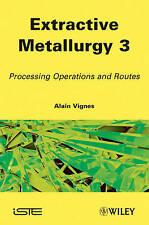 Extractive Metallurgy 3, Alain Vignes
