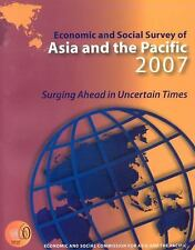 Economic and Social Survey of Asia and the Pacific 2007: Surging Ahead in Uncert