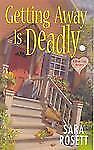 Getting Away Is Deadly by Sara Rosett (2009, Paperback) Cozy Mystery