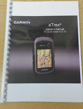 GARMIN eTrex 10 20 30 FULLY PRINTED INSTRUCTION MANUAL USER GUIDE 60 PAGES A5